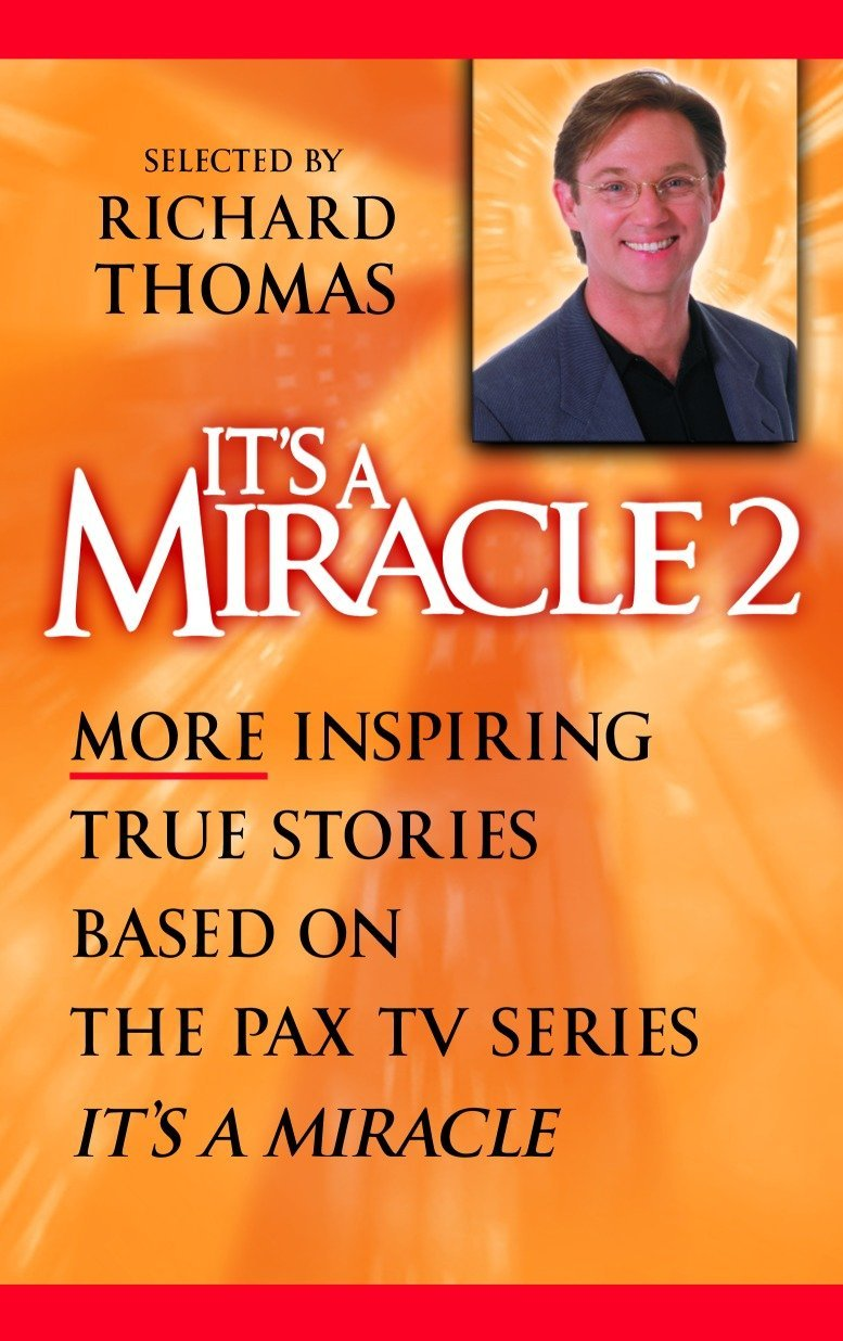 """It's a Miracle 2: More Inspiring True Stories Based on the PAX TV Series, """"It's A Miracle"""" PDF"""