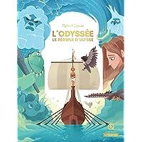 L'Odyssée: Le périple d'Ulysse (Mythes et légendes)