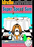 Kitchen Decorations (US) (Super Speed Sam Book 3)