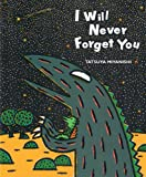 I Will Never Forget You (Tyrannosaurus Series)
