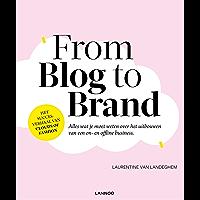 From blog to brand: Alles wat je moet weten over het uitbouwen van een on- en offline business