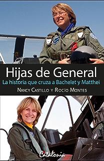 La historia que cruza a Bachelet y Matthei (Spanish Edition)