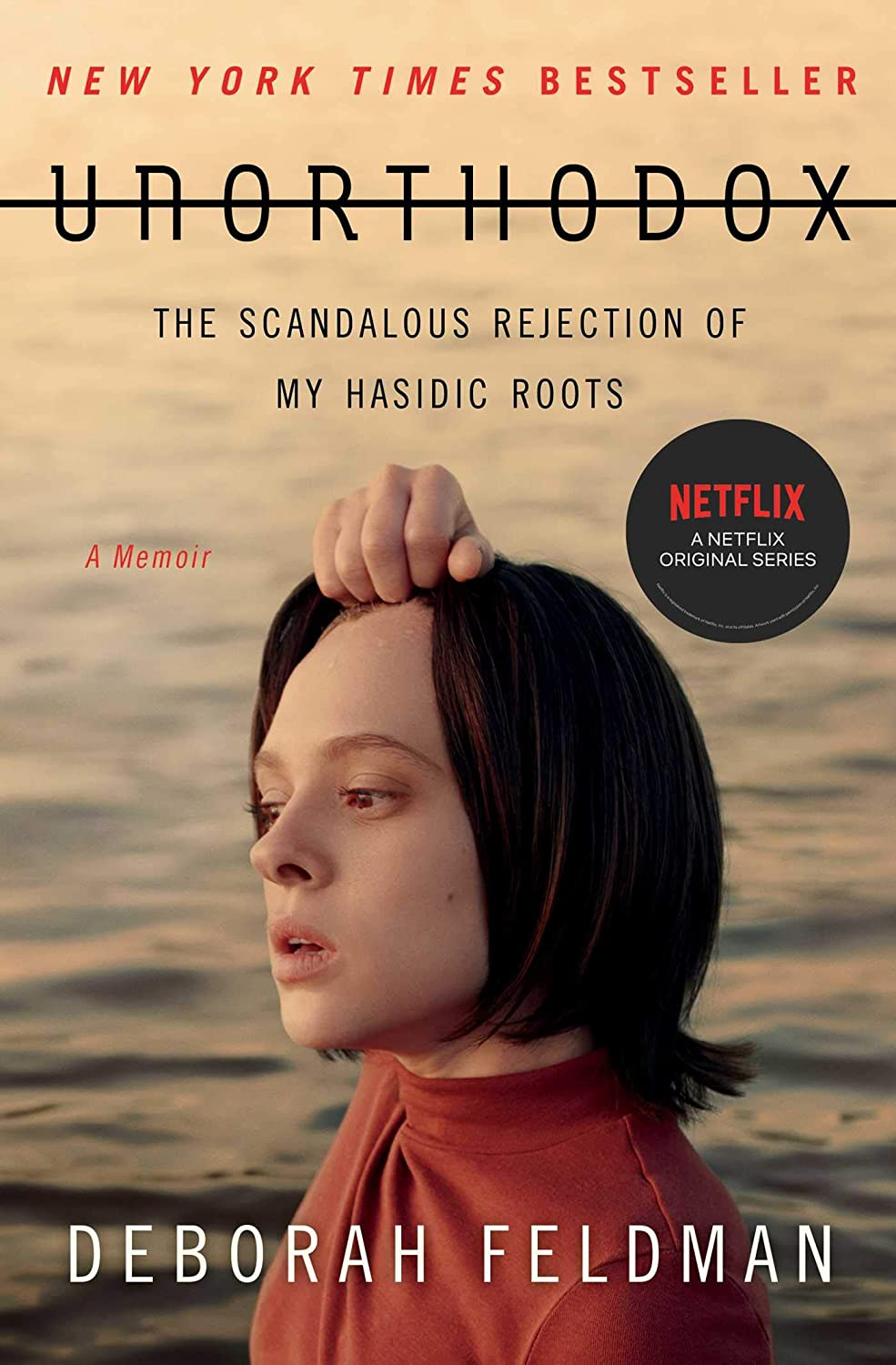 Unorthodox: The Scandalous Rejection of My Hasidic Roots (English ...