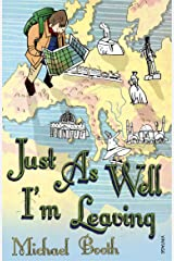 Just as Well I'm Leaving: To the Orient with Hans Christian Andersen Paperback