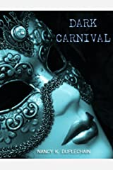 Dark Carnival (The Dark Trilogy Book 2) Kindle Edition
