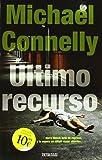 ULTIMO RECURSO: DETECTIVE HARRY BOSCH (B DE BOLSILLO)