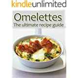 Omelettes: The Ultimate Recipe Guide