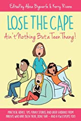 Lose the Cape: Ain't Nothing But a Teen Thang (Volume 3) Paperback