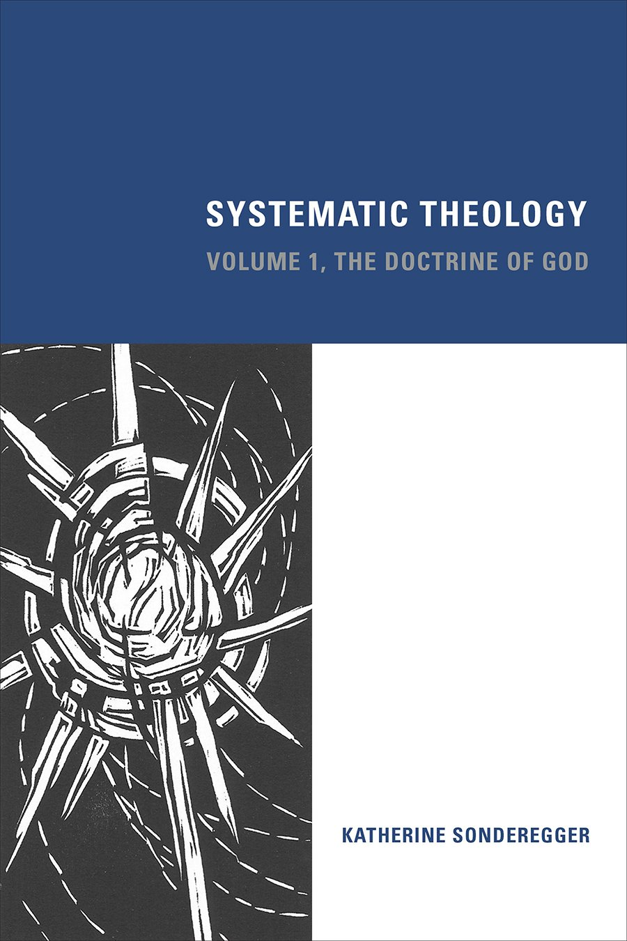 systematic theology the doctrine of god volume katherine systematic theology the doctrine of god volume 1 katherine sonderegger 9781451482843 com books