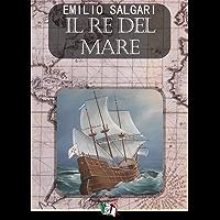Il re del mare (I Pirati della Malesia Vol. 5)