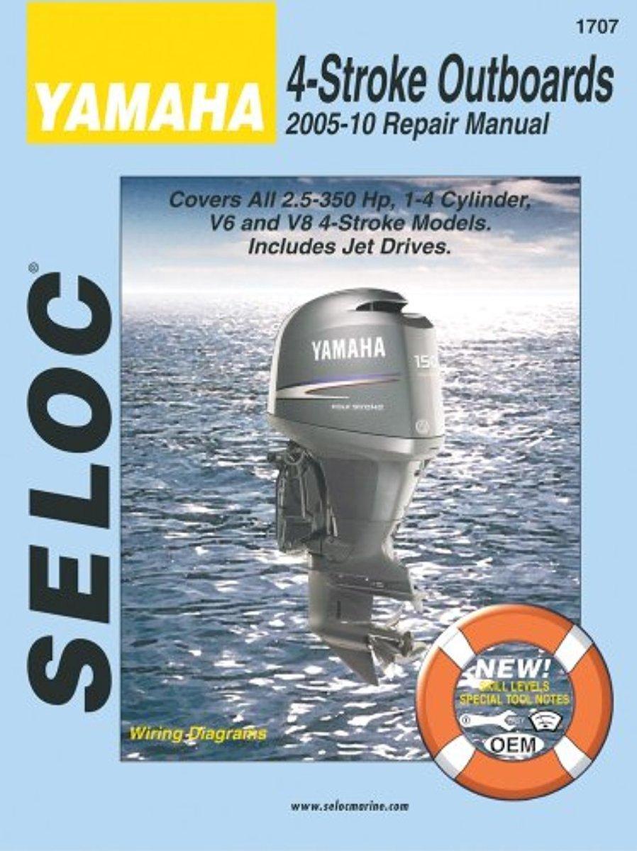 Yamaha 4-Stroke Outboards 2005-10 Repair Manual: 2.5-350 Hp, 1-4 Cylinder, V6 & V8 Models by Seloc Publishing Inc.