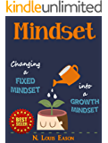 Mindset: Changing a Fixed Mindset Into a Growth Mindset (Mindset, Undefeated Mind, Mindfulness, Confidence, Self-Esteem)