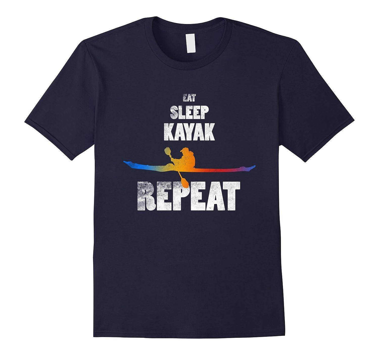 Eat Sleep Kayak Repeat Tee Canoeist Shirt Kayaker Paddler