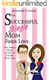 The Successful Single Mom Finds Love (The Successful Single Mom Volume 4)
