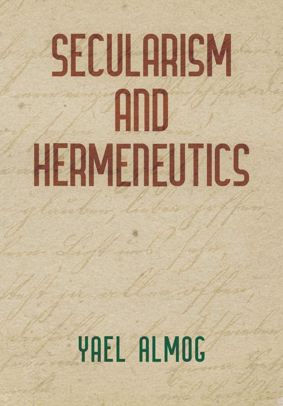 Secularism And Hermeneutics  Intellectual History Of The Modern Age