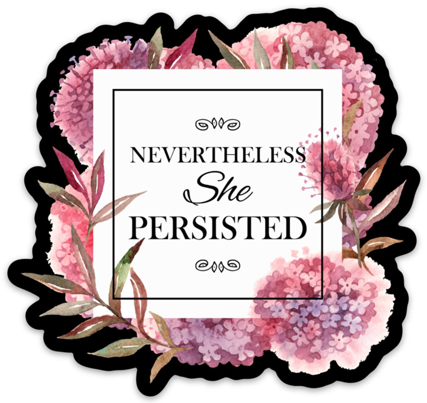 "Nevertheless She Persisted Vinyl Sticker Decal Waterproof for Laptops, Water Bottles, Car etc. 4"" x 4"" Feminist, Female, Girl Power"