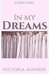 In My Dreams Kindle Edition