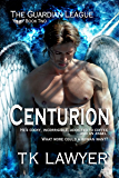 Centurion: Book Two - The Guardian League