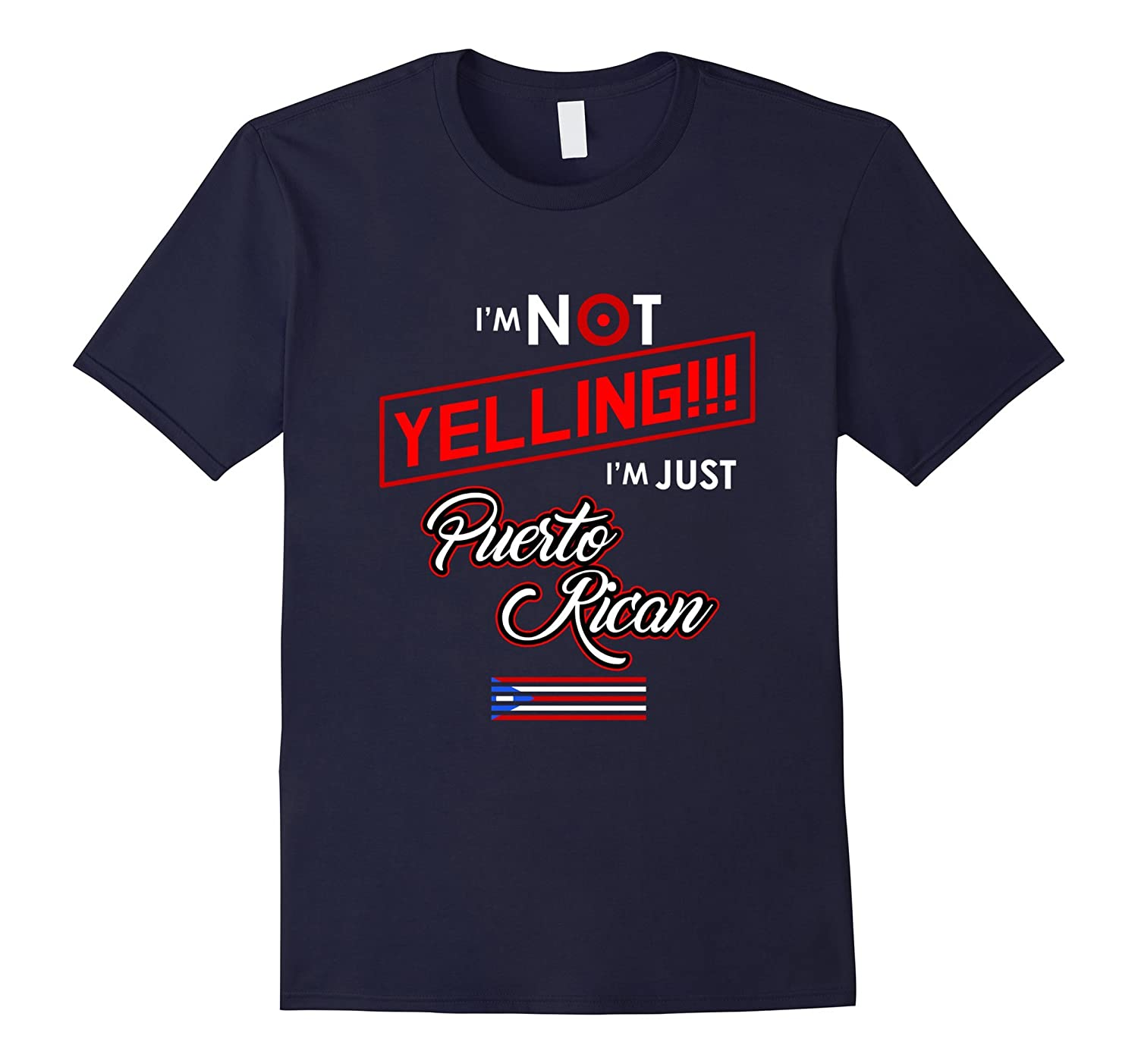 'I'm Not Yelling, I'm Puerto Rican' Loud Funny Tee Shirt-TH