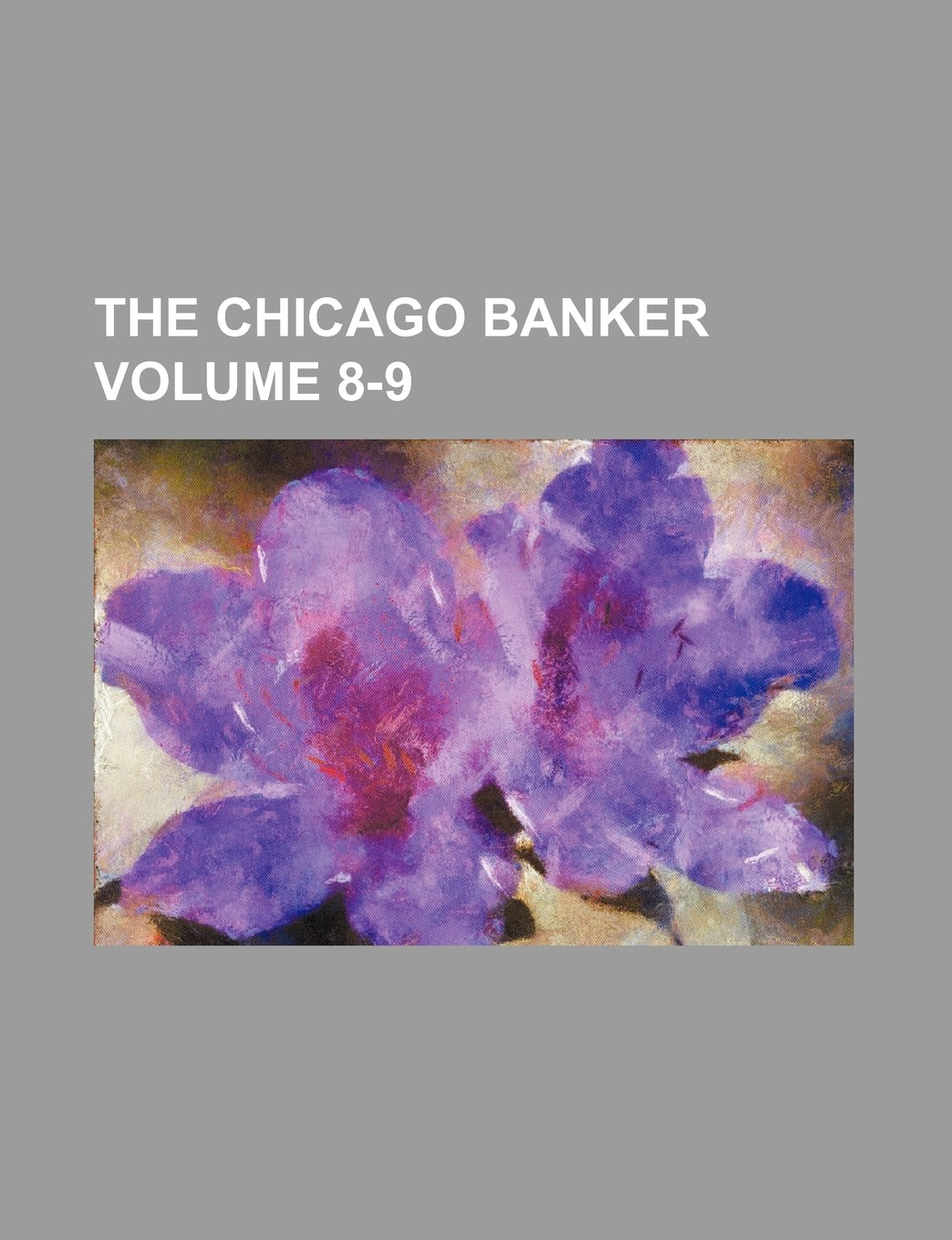 Download The Chicago banker Volume 8-9 PDF