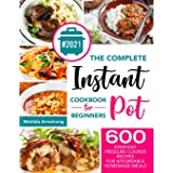The Complete Instant Pot Cookbook For Beginners: 600 Everyday Pressure Cooker Recipes For Affordable Homemade Meals (Instant