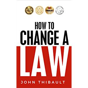 How to Change a Law: A Do it Yourself Guide for the Average Person