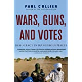 Wars, Guns, and Votes: Democracy in Dangerous Places