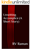 Unwitting Accomplice (A Short Story)