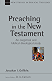 Preaching in the New Testament (New Studies in Biblical Theology)