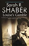 Louise's Gamble (A Louise Pearlie Mystery Book 2)