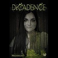 Décadence: Une romance fantastique