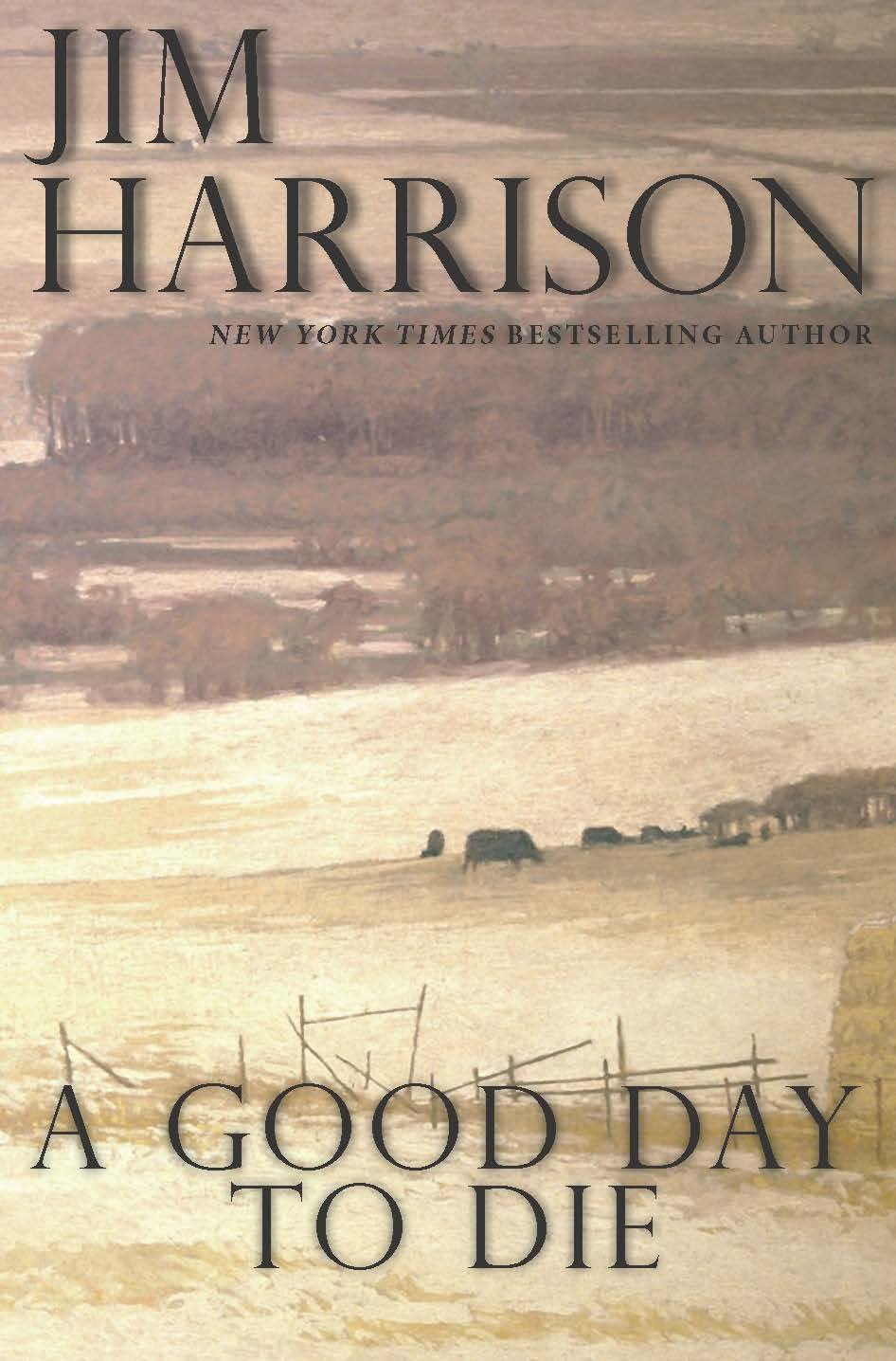 Good Day Die Jim Harrison product image