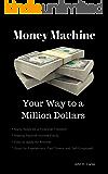 Money Machine: Your Way to a Million Dollars