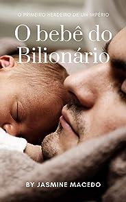 O bebê do Bilionário: O primeiro herdeiro de um império