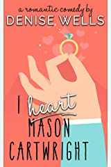 I Heart Mason Cartwright: A Romantic Comedy Kindle Edition