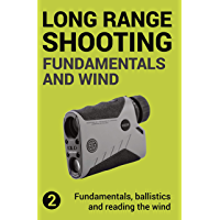 Precision Long Range Shooting And Hunting: Fundamentals, ballistics