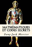 Mathématiques et codes secrets (Dossiers mathématiques t. 9)
