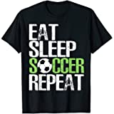 Eat Sleep Soccer Repeat Shirt Cool Sport Player Gift TShirt