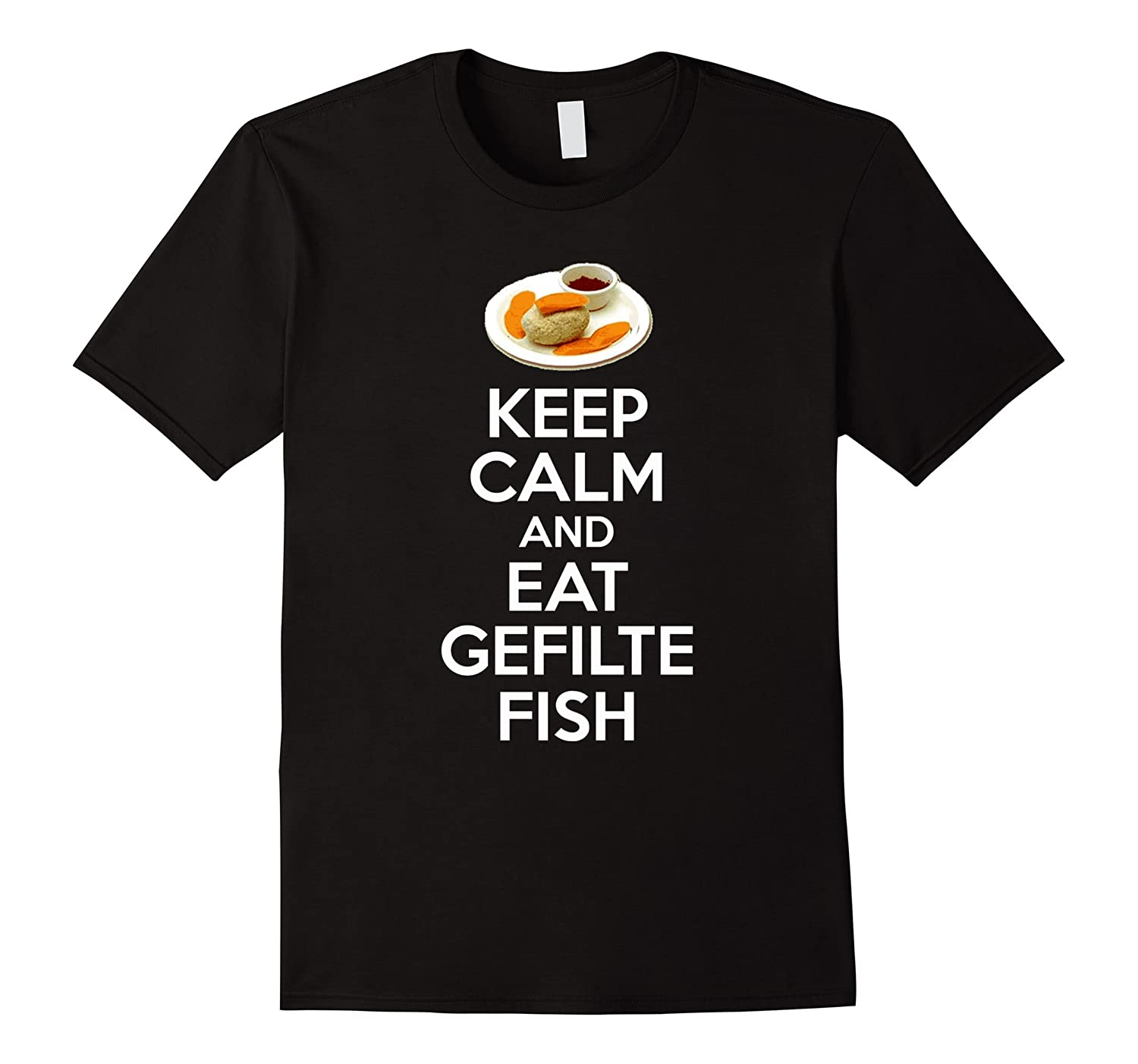 Keep Calm And Eat Gefilte Fish Funny Jewish Passover T-Shirt-TD