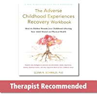 The Adverse Childhood Experiences Recovery Workbook: Heal the Hidden Wounds from Childhood Affecting Your Adult Mental…