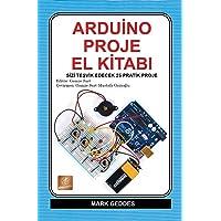 Arduino Proje El Kitabı: sizi Teşvik Edecek 25 Pratik Proje