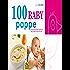 100 baby pappe: L'alimentazione naturale nel primo anno di vita