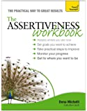 Assertiveness Workbook: A practical guide to developing confidence and greater self-esteem (Teach Yourself: Relationships & Self-Help)