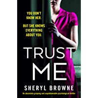 Trust Me: An absolutely gripping and unputdownable psychological thriller