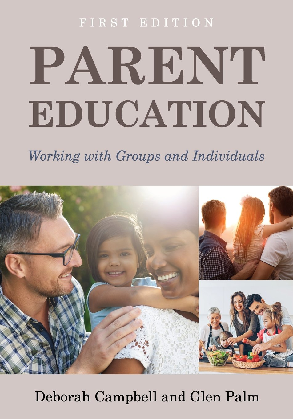 Parent Education: Working with Groups and Individuals