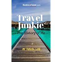 Travel Junkie: The History of Me: My Travel Log: An inspirational journal to record 50+ adventures, vacations & getaway's. Graduation, birthday or retirement gift.