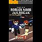 Diary of a Roblox Noob Jailbreak: Book 1