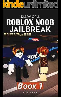 Nub S Adventures The Great Jailbreak An Unofficial Roblox Book Amazon Com Nub S Adventures The Great Jailbreak An Unofficial Roblox Book Ebook Neb Nub Kindle Store