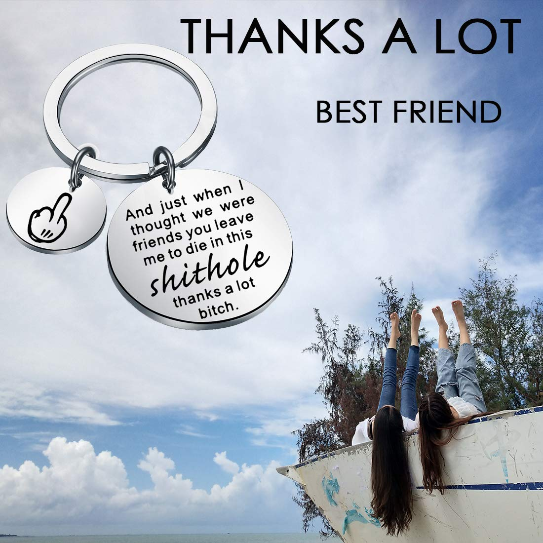 TGBJE Coworker Leaving Gift Funny Going Away Gift and Just When I Thought We were Friends You Leave Me to Die in This Shithole Thanks A Lot Bitch Keychain Goodbye Gift for Her