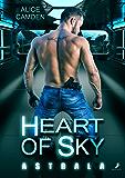 Heart of Sky: Astrala (German Edition)